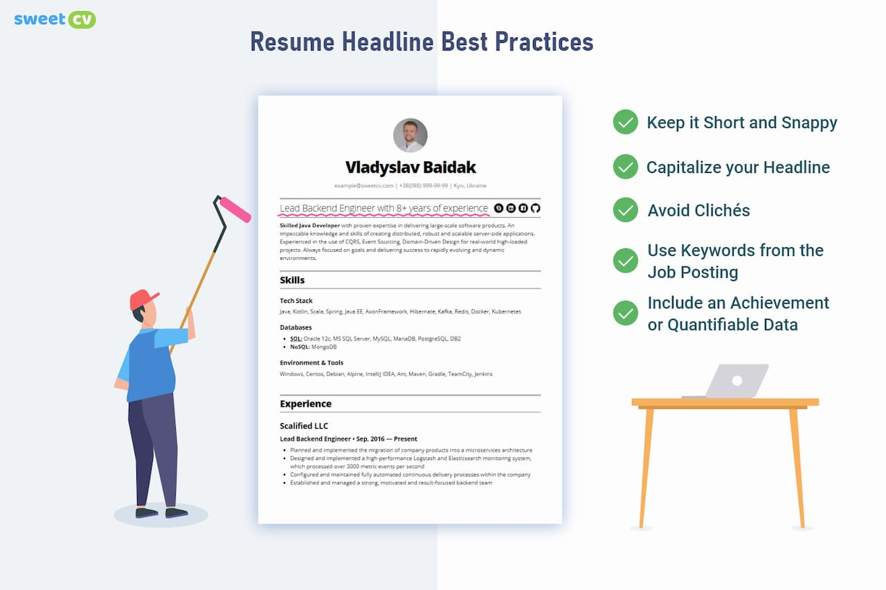 A Headline is a brief text at the top of your CV to sum up your skills and experience.